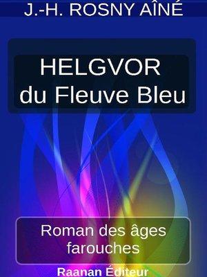 cover image of HELGVOR DU FLEUVE BLEU