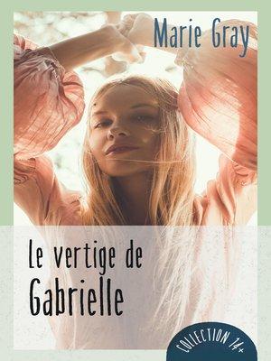 cover image of Le vertige de Gabrielle