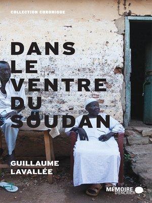 cover image of Dans le ventre du Soudan