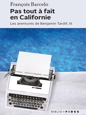 cover image of Pas tout à fait en Californie