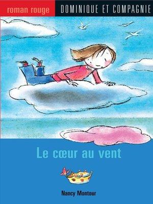 cover image of Le cœur au vent