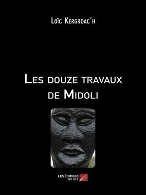 cover image of Les douze travaux de Midoli