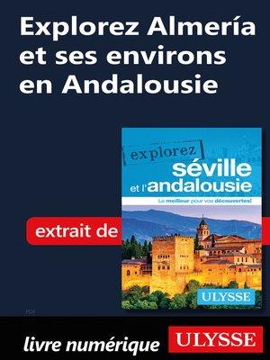 cover image of Explorez Almería et ses environs en Andalousie