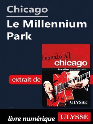 cover image of Chicago--Le Millennium Park