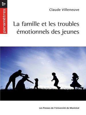 cover image of La famille et les troubles émotionnels des jeunes
