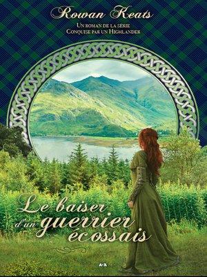 cover image of Le baiser d'un guerrier écossais