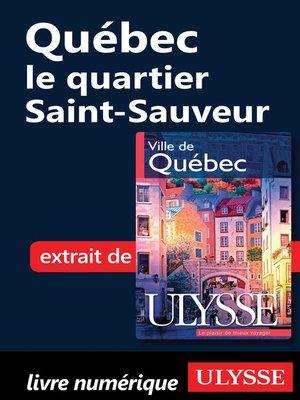 cover image of Québec--le quartier Saint-Sauveur