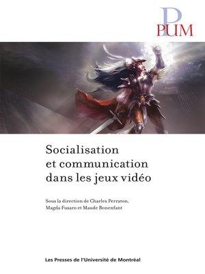 cover image of Socialisation et communication dans les jeux vidéo
