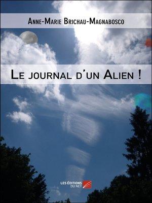 cover image of Le journal d'un Alien !