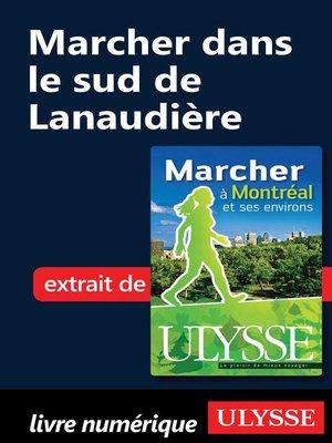 cover image of Marcher dans le sud de Lanaudière