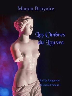 cover image of Les Ombres du Louvre