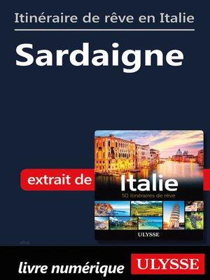 cover image of Itinéraire de rêve en Italie--Sardaigne