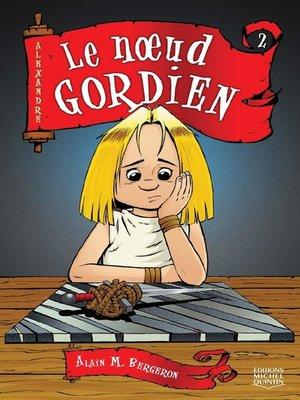 cover image of Alexandre 2--Le nœud gordien