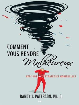 cover image of Comment vous rendre malheureux