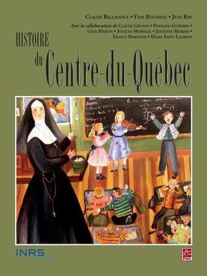 cover image of Histoire du Centre-du-Québec