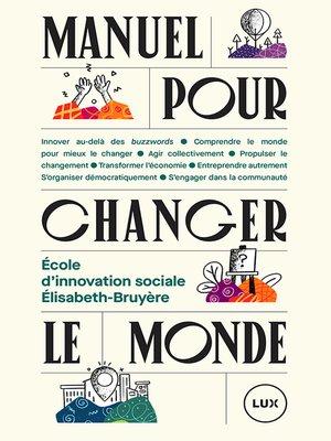 cover image of Manuel pour changer le monde