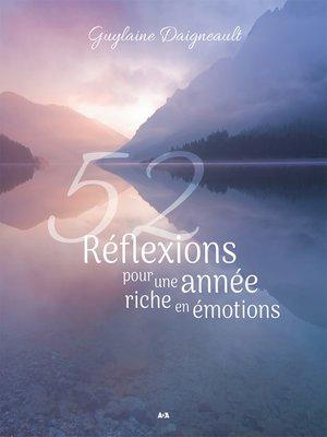 cover image of 52 Réflexions pour une année riche en émotions