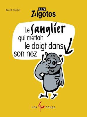 cover image of Sanglier qui mettait le doigt dans son nez (Le)