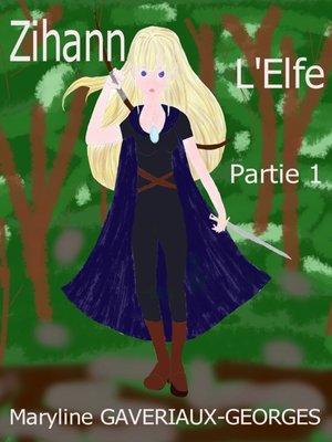 cover image of Zihann l'Elfe, Partie 1
