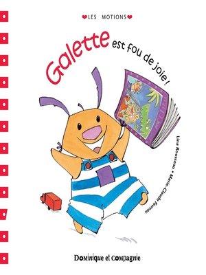 cover image of Galette est fou de joie !