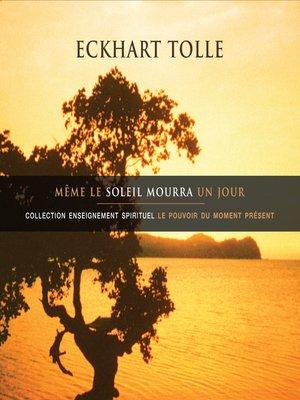 cover image of Même le soleil mourra un jour