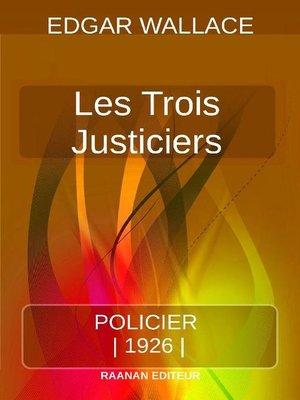 cover image of Les Trois Justiciers