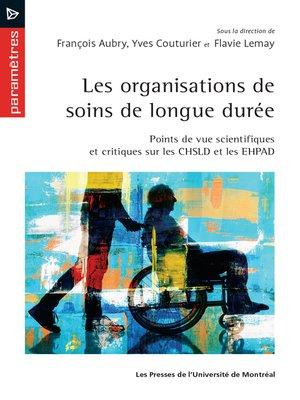 cover image of Les organisations de soins de longue durée