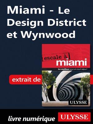 cover image of Miami--Le Design District et Wynwood
