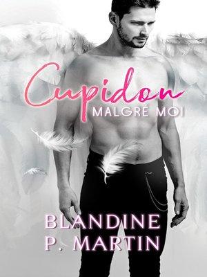 cover image of Cupidon malgré moi