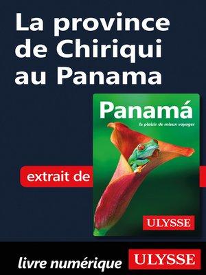 cover image of La province de Chiriqui au Panama