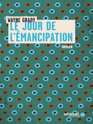 cover image of Le jour de l'émancipation