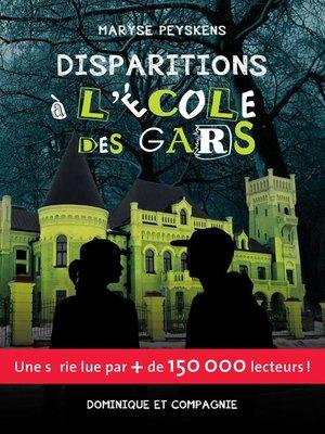 cover image of Disparitions à l'École des gars