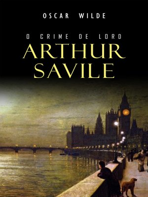 cover image of O Crime de Lord Arthur Savile