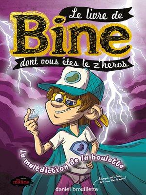 cover image of Le livre de Bine dont vous êtes le z'héros
