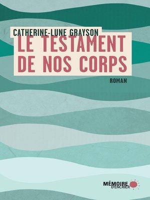 cover image of Le testament de nos corps