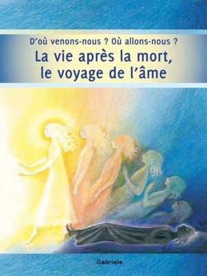 cover image of La vie après la mort, le voyage de l'âme