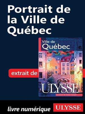 cover image of Portrait de la Ville de Québec
