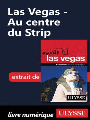 cover image of Las Vegas--Au centre du Strip
