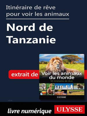 cover image of Itinéraire de rêve pour voir les animaux--Nord de Tanzanie