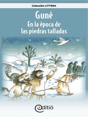 cover image of Guné – En la época de las piedras talladas