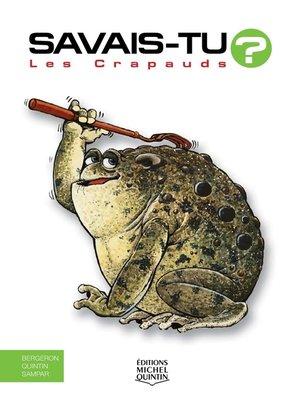 cover image of Savais-tu?--En couleurs 11--Les Crapauds