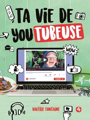 cover image of Ta vie de youtubeuse, tome 4