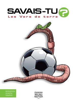 cover image of Savais-tu?--En couleurs 63--Les Vers de terre