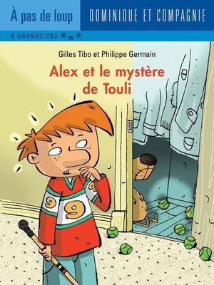 cover image of Alex et le mystère de Touli