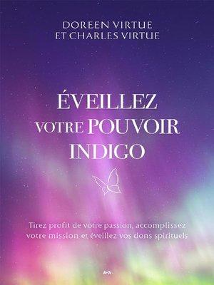 cover image of Éveillez votre pouvoir indigo