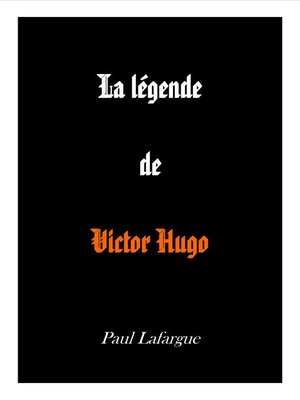 cover image of LA LÉGENDE DE VICTOR HUGO