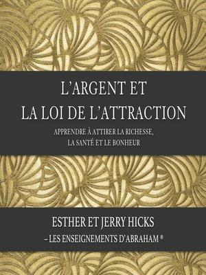 cover image of L'argent et la loi de l'attraction (N.Éd.)