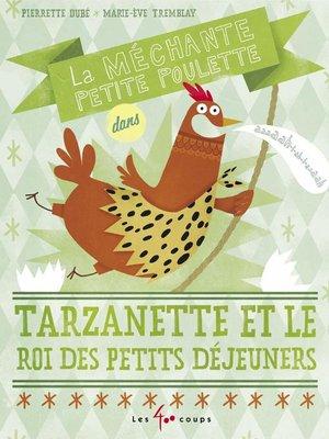 cover image of Méchante petite poulette dans Tarzanette et le roi du petit déjeuner (La)