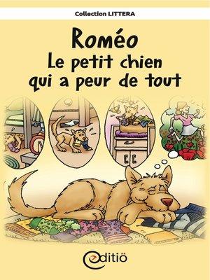 cover image of Roméo--Le petit chien qui a peur de tout