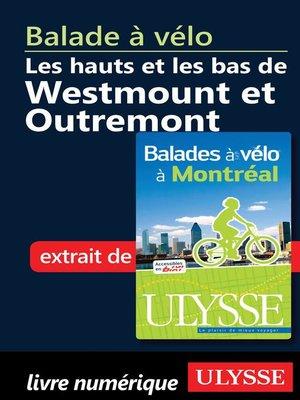 cover image of Balade à vélo les hauts et les bas de Westmount et Outremont